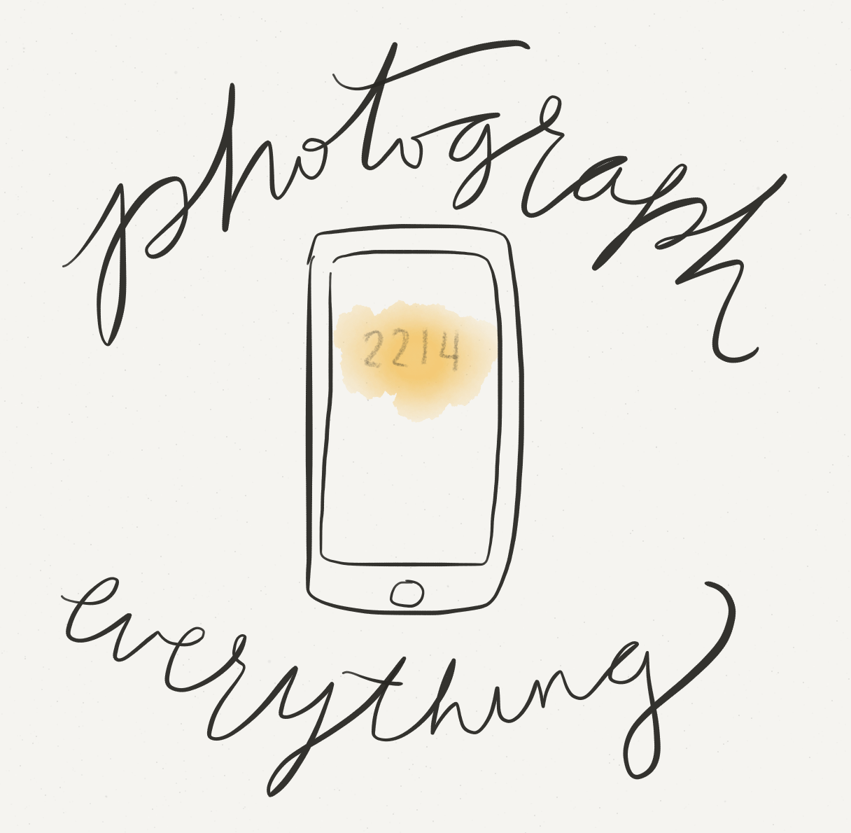 photograph everything